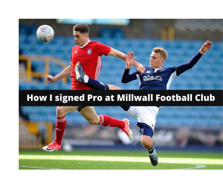 Part 1 of How I Signed At Millwall FootballClub