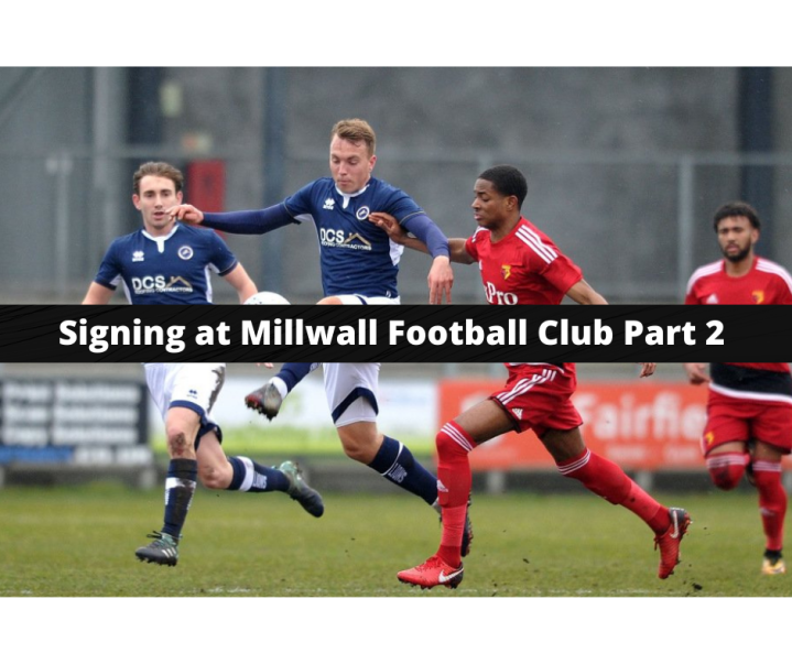 Part 2 of Signing Pro At Millwall Football Club